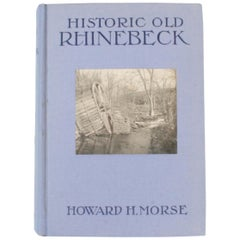 Historic Old Rhinebeck by Howard Holdridge Morse, Signed First Edition