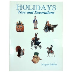 Holidays Toys and Decorations by Margaret B. Schiffer, First Edition