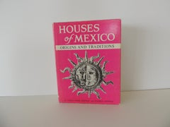 Houses of Mexico Origins and Traditions Hardcover Decorating Book