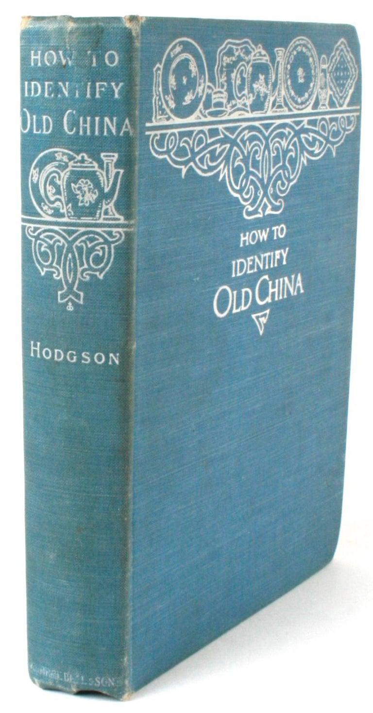 How to Identify Old China by Mrs. Willoughby Hodgson, 1903