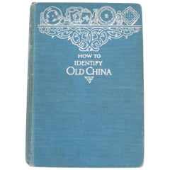 How to Identify Old China by Mrs. Willoughby Hodgson, 1903, First Edition