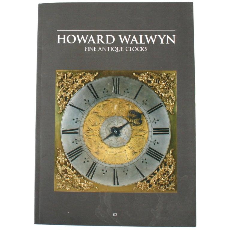 Howard Walwyn Fine Antique Clocks Catalogue For Sale