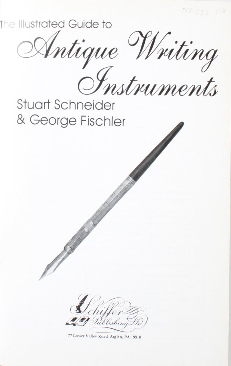 The Illustrated Guide to Antique Writing Instruments by Stuart & George Fischler. 1st Edition softcover. 160 pages. This book has become the standard pocket guide. Just what collectors need for quick and easy reference and its newly updated prices