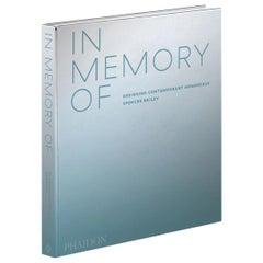 In Memory Of Designing Contemporary Memorials Spencer Bailey