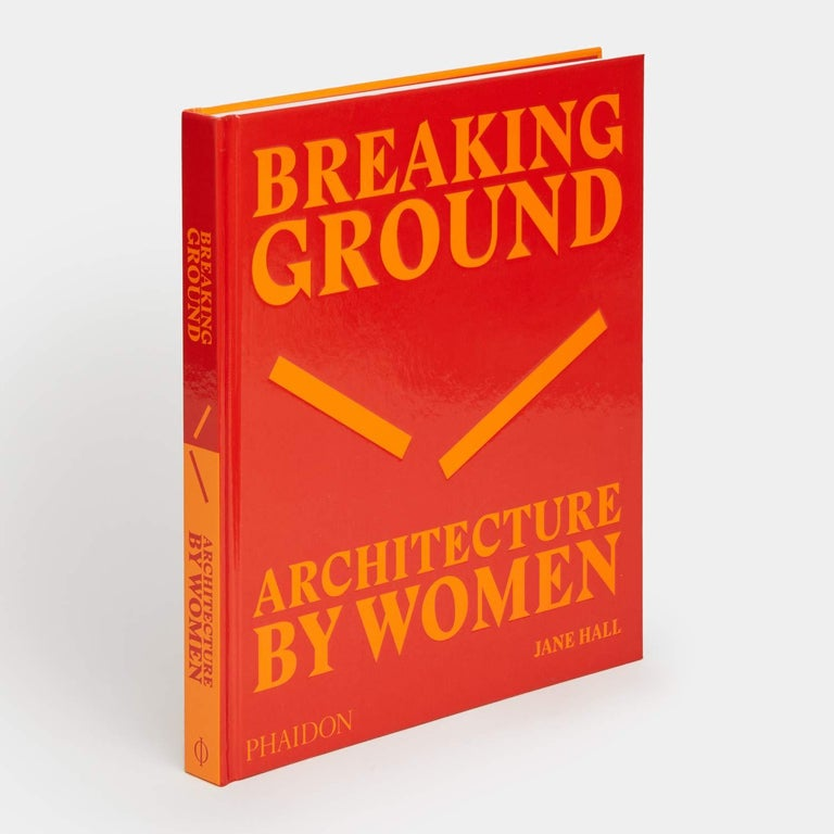 Breaking Ground: Architecture by Women (Hardcover) by Jane Hall In stock in Los Angeles  A ground-breaking visual survey of architecture designed by women from the early twentieth century to the present day  'Would they still call me a diva if
