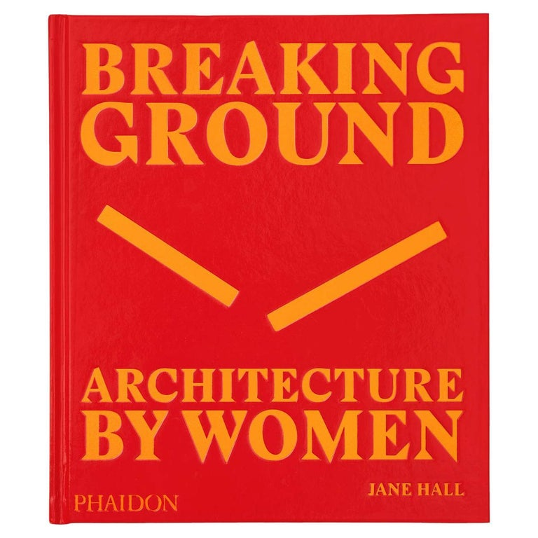 In Stock in Los Angeles, Breaking Ground Architecture by Women, by Jane Hall For Sale