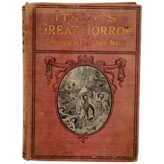 Italy's Great Horror of Earthquake and Tidal Wave, Jay Mowbray circa 1909 1st Ed