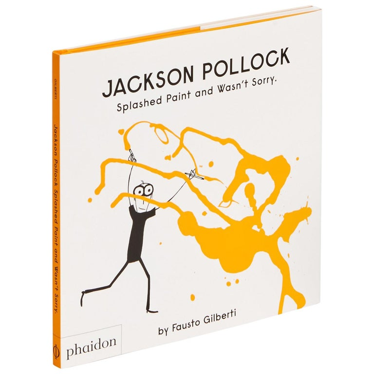 Jackson Pollock Splashed Paint and Wasn't Sorry For Sale