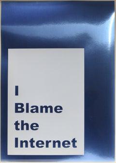 Jeremy Deller, I Blame the Internet, screenprint, signed, 2014