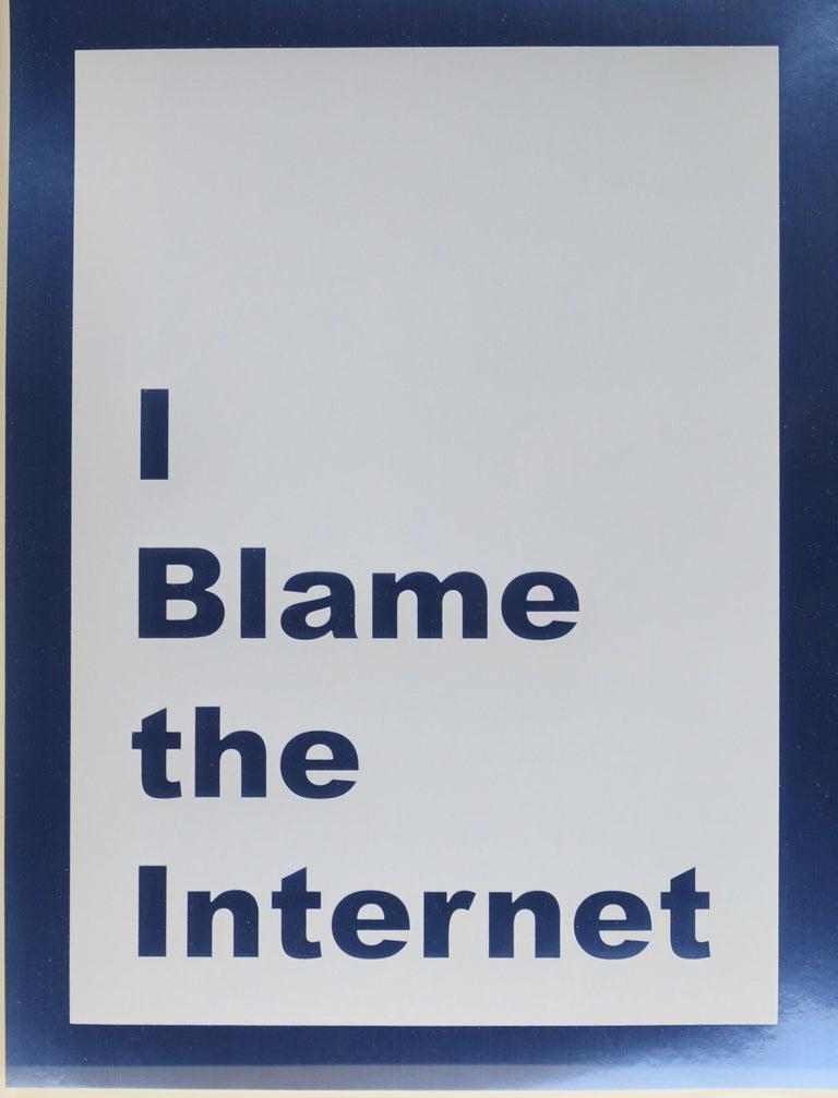 Jeremy Deller, I Blame the Internet, screenprint, signed, 2014 - Conceptual Print by Jeremy Deller