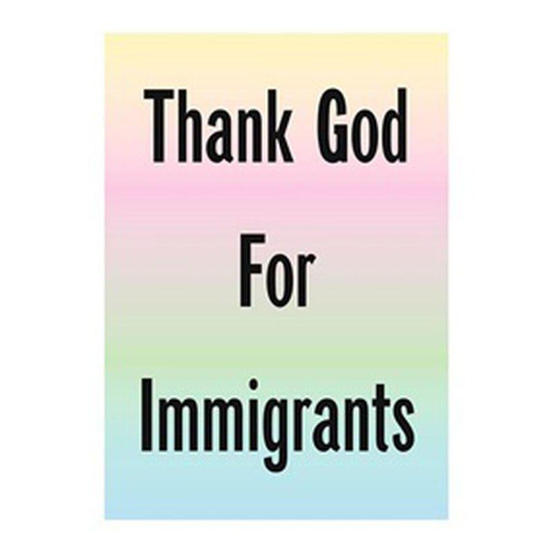 Jeremy Deller, Thank God For Immigrants, Offset Lithograph, 2020