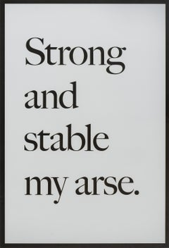 Strong and Stable my Arse -- Print, Text Art, Contemporary by Jeremy Deller