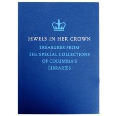 Jewels in Her Crown Treasures From Special Collections of Columbia's Libraries