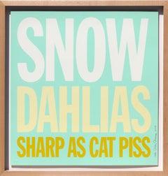 Snow Dahlias Sharp as Cat Piss, Screenprint by John Giorno