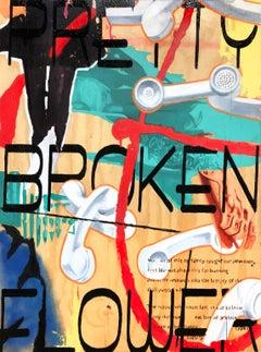 """""""Pretty Broken Flower"""", Oil, Enamel & Spray Paint on Board, Pop Art, Culture"""