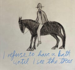I Refuse To Have A Bath Until I See The Trees, Kate Boxer, Cowboy Art, Monotone