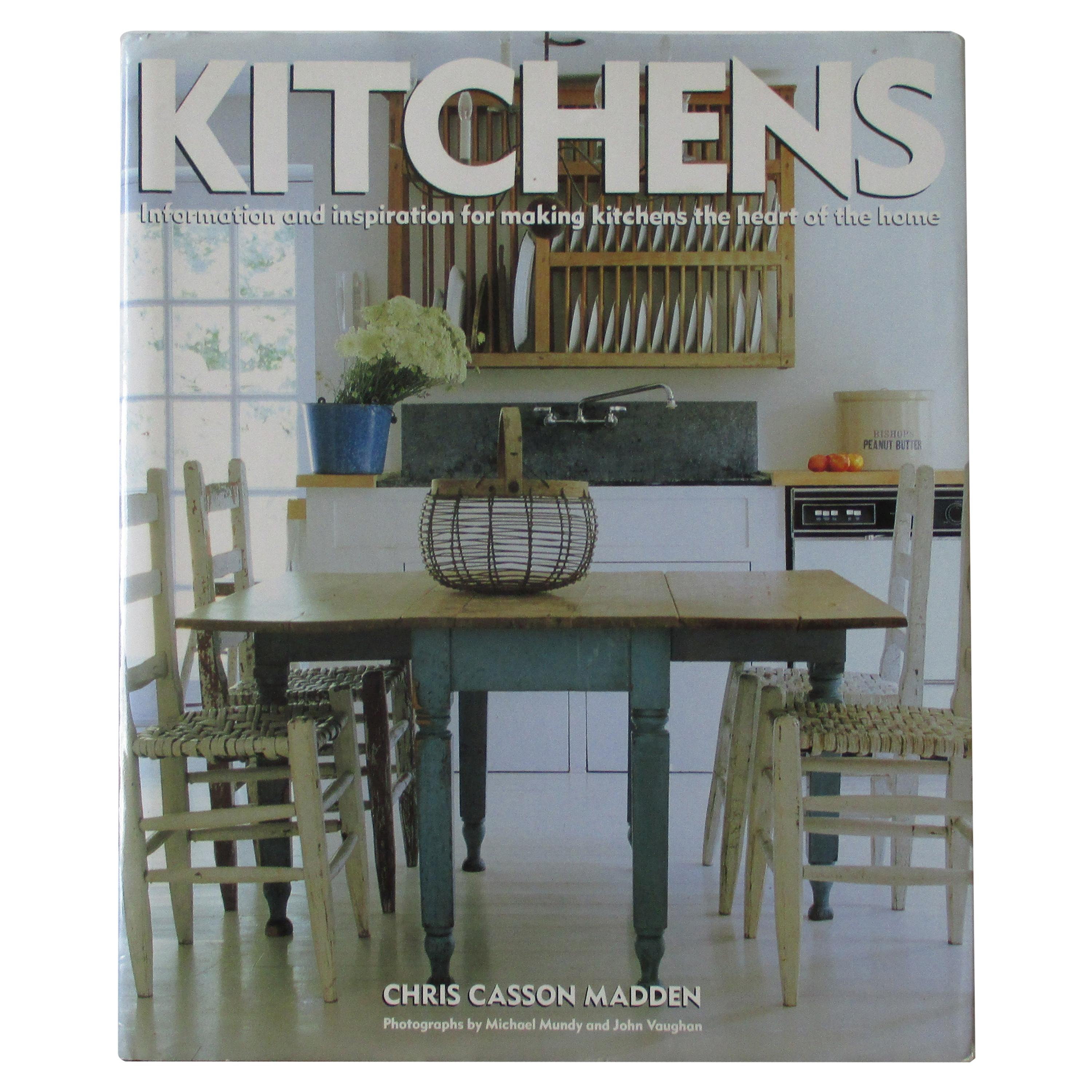 Kitchens: Information & Inspiration for Making the Kitchen the Heart of the Home