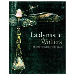 La Dynastie Wolfers, De L'art Nouveau A L'art Deco Book