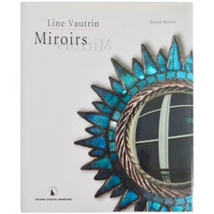 "Line Vautrin Limited Edition Reference Book, ""Miroirs,"" by Patrick Mauries"