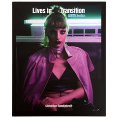 Lives In Transition: LGBTQ Serbia, by Slobodan Randjelovic, First Edition