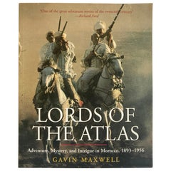 Lords of the Atlas The Rise and Fall of the House of Glaoua, Morocco, 1893-1956