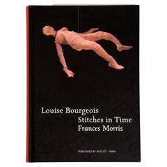 Louise Bourgeois: Stitches in Time by Frances Morris, 1st Ed