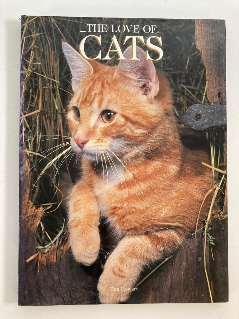 Love of Cats by Howard, Tom Hardcover Book. Photographs depict cats as they demonstrate their physical abilities and typical behavior in a variety of common situations throughout their lives Title Love of Cats Author Howard, Tom Format/Binding