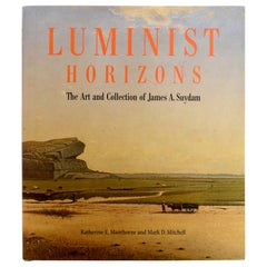 Luminist Horizons The Art and Collection of James A. Suydam Stated First Edition