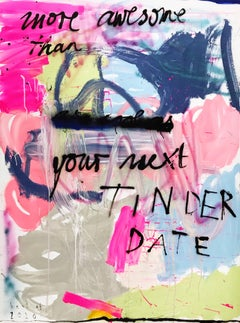 More awesome than - Expressive paint, tinder, date, abstract art, Contemporary