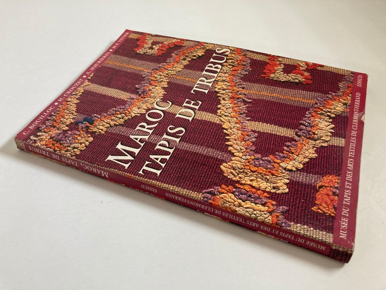 Maroc. Tapis de tribus (French) Paperback  Moroccan Tribal Rugs Language: French Maroc Tapis De Tribus C.BOULLOC / H.CROUZET / A.MAURIERES / M-F VIVIER Published by Edisud, 2001 173 + 2 pages, illustrated in color plates.  Photography by Eric