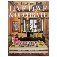 Martyn Lawrence-Bullard Live, Love, and Decorate Hardcover Book