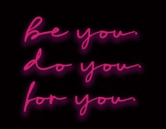 be you do you for you - neon art work