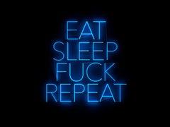EAT SLEEP FUCK REPEAT - neon art work