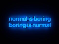 Normal is boring boring is normal - neon art