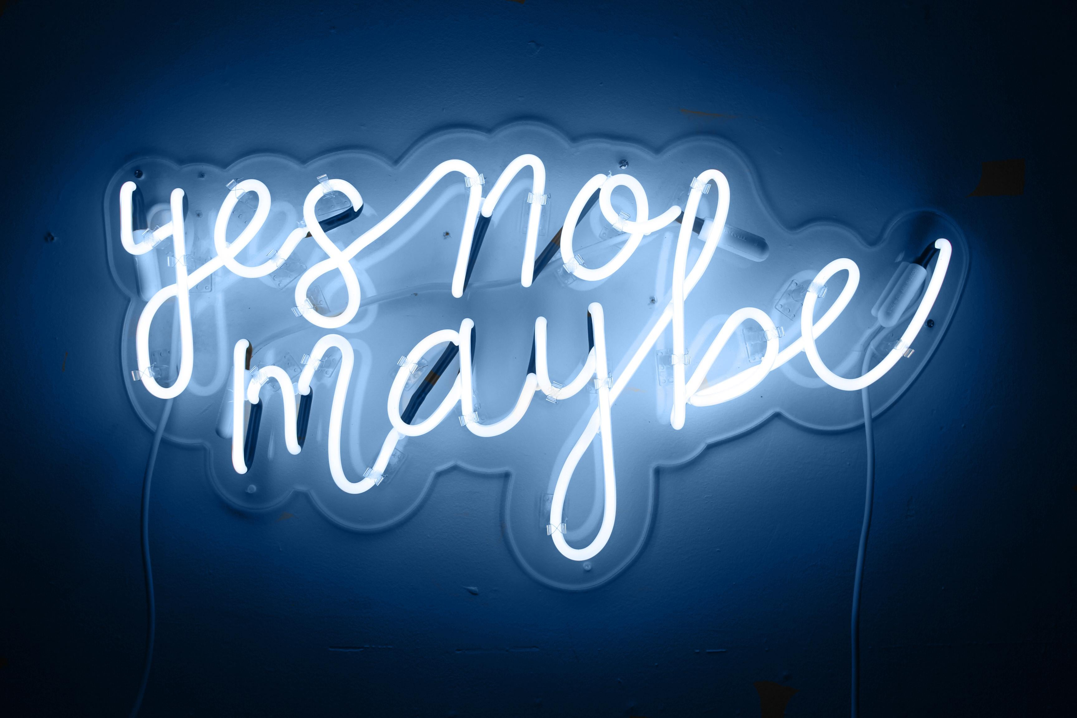 yes no maybe  - neon art work