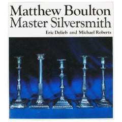 Matthew Boulton Master Silversmith, First Edition