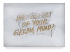 Are You Out Of Your Fucking Mind? by American artist Mel Bochner