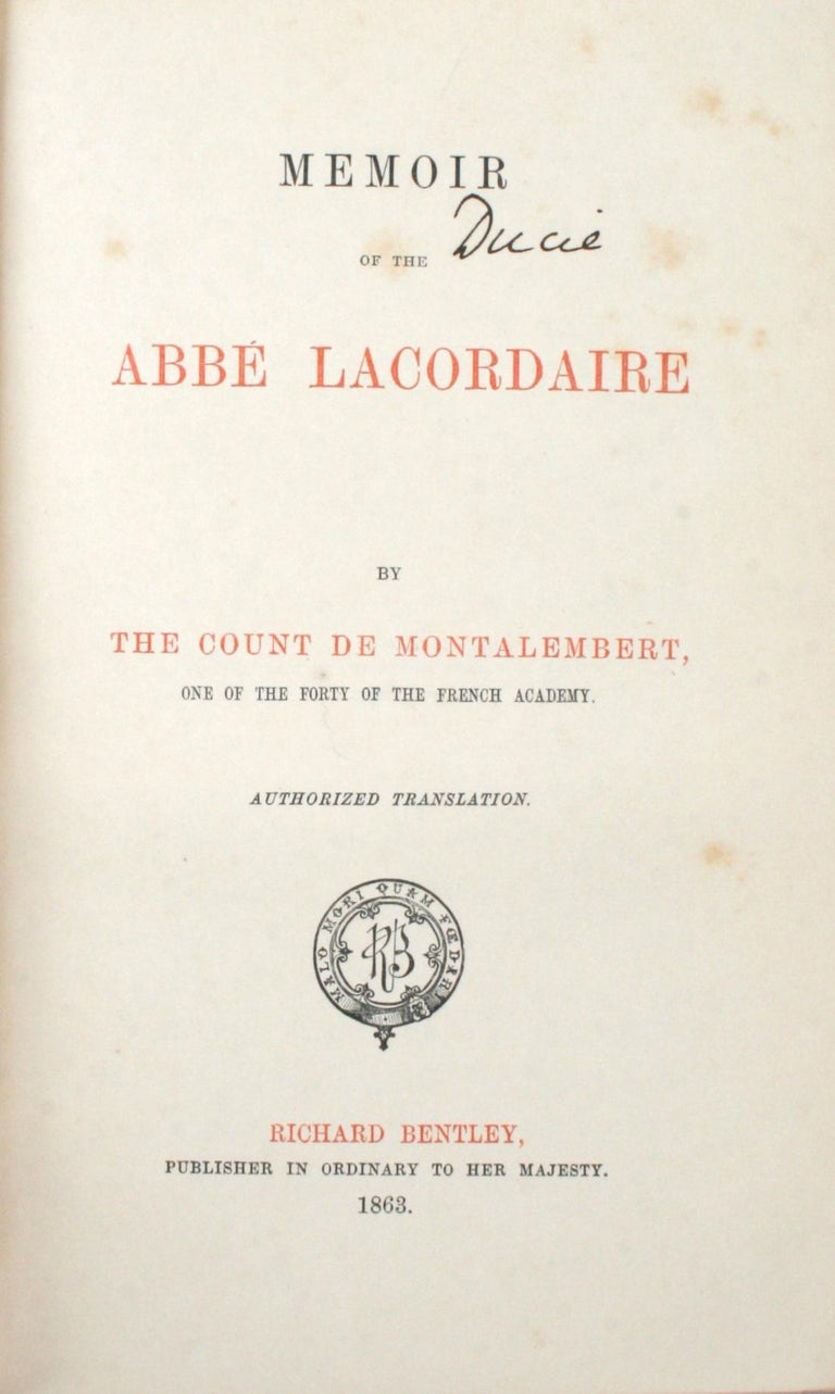 Memoir of the Abbé Lacordaire by The Count de Montalembert, One of The Forty of The French Academy. London: Richard Bentley, 1863. Morocco and cloth bound first edition hardcover. 311 pp. An antique memoir about Abbé Lacordaire written by his good