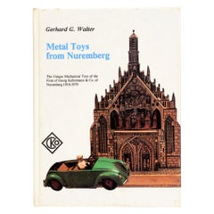 Metal Toys from Nuremberg Unique Mechanical Toys Firm Georg Kellermann, 1st Ed