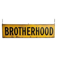 Monumental Brotherhood Sign