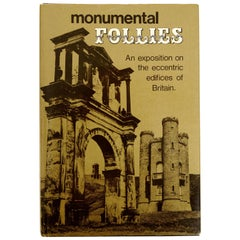 Monumental Follies, An Exposition on the Eccentric Edifices of Britain, 1st Ed
