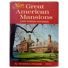 More Great American Mansions and Their Stories by Merrill Folsom, First Edition