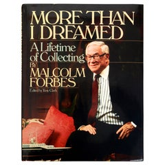 More Than I Dreamed A Lifetime of Collecting by Malcolm S. Forbes and Tony Clark