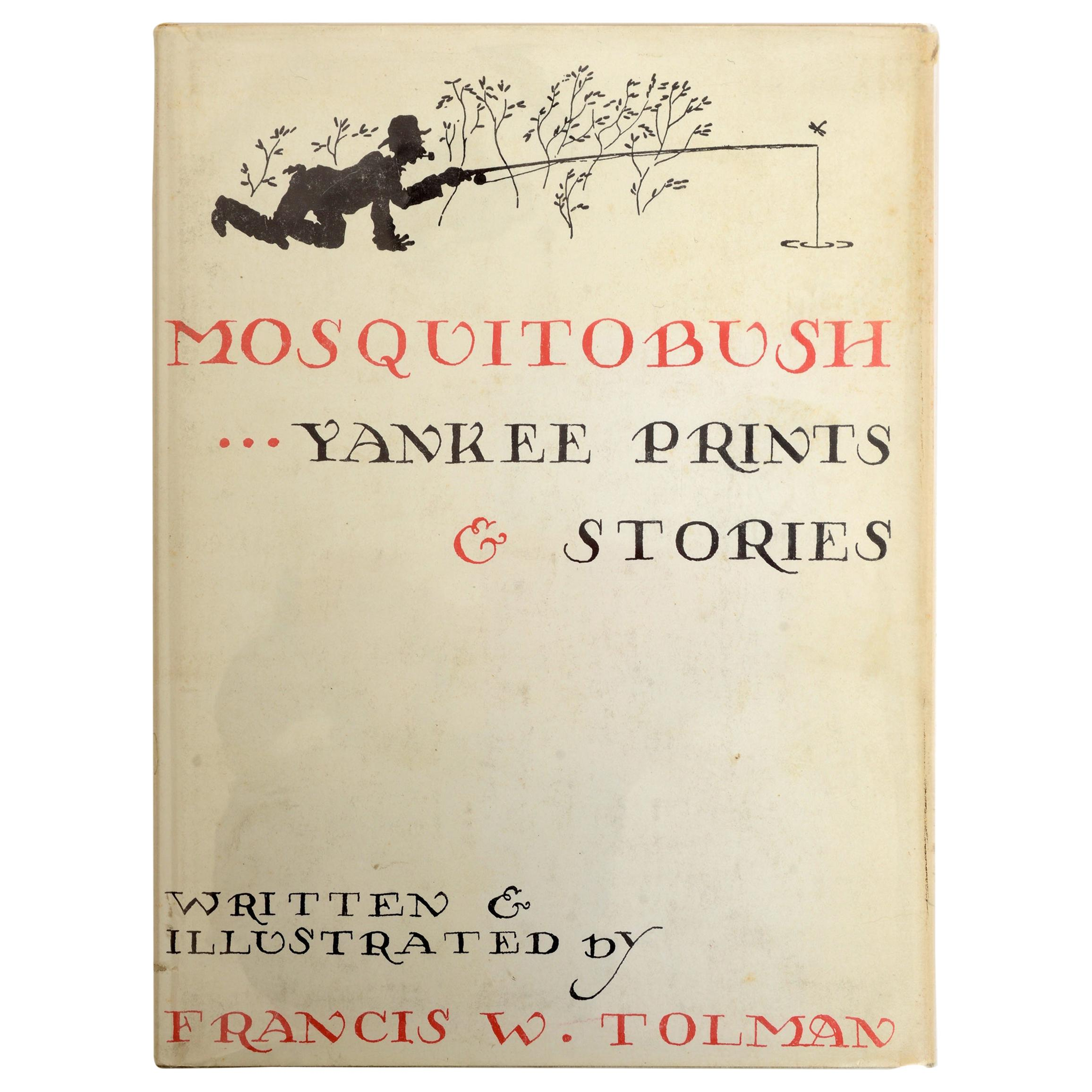 Mosquitobush Yankee Prints & Stories by Francis Tolman, Signed First Edition
