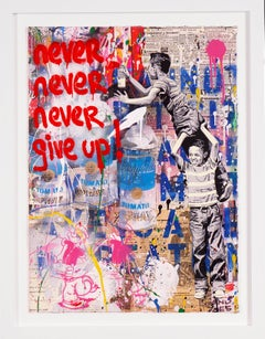 Mr. Brainwash, Unique 'Never, Never Give Up' 2019