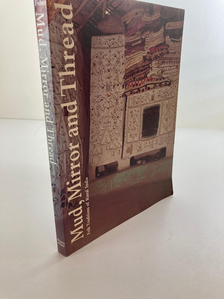 Mud, Mirror and Thread: Folk Traditions of Rural India Book by Coffee Table Book In Good Condition For Sale In North Hollywood, CA