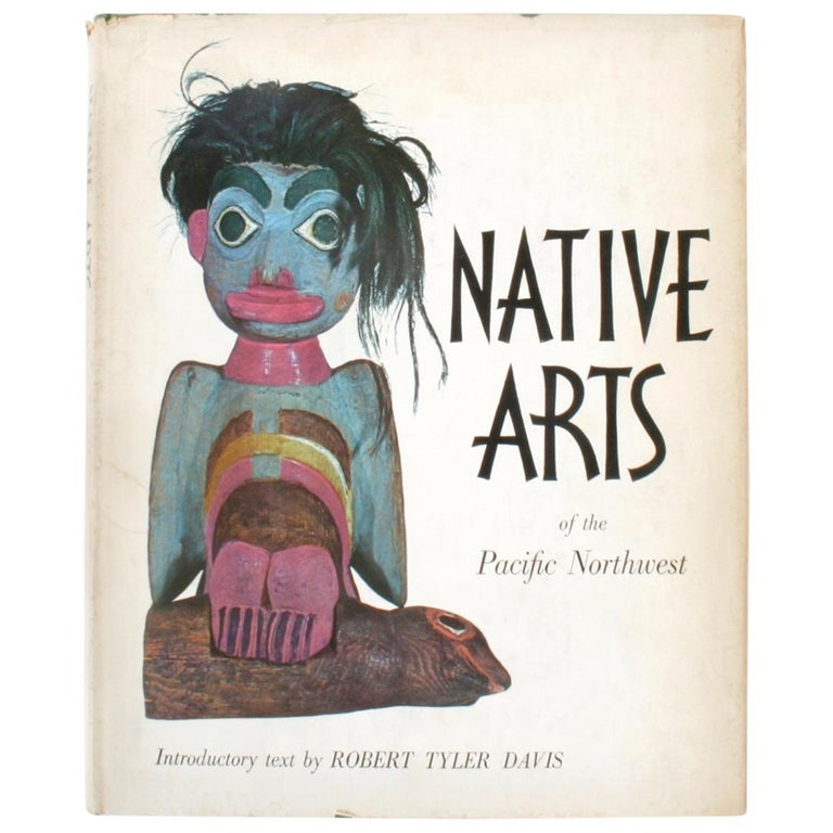 """Native Arts of the Pacific Northwest"" Book from the Portland Museum of Art For Sale"