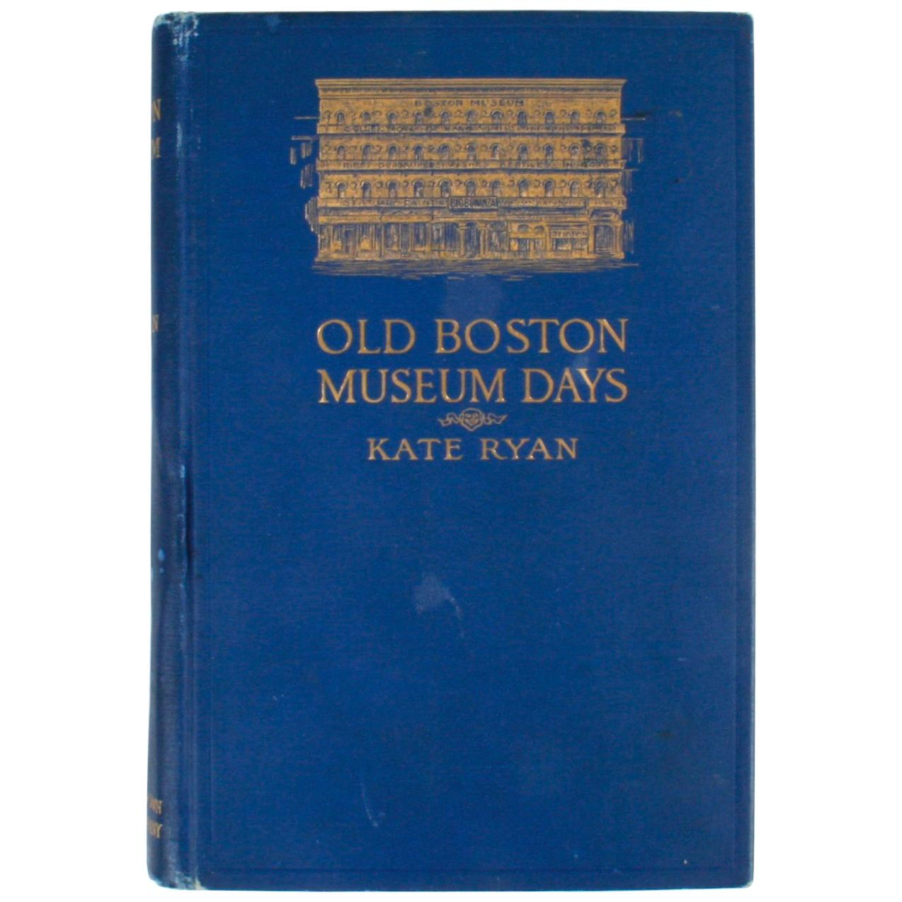 Old Boston Museum Days by Kate Ryan, First Edition