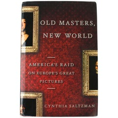 """Old Masters, New World"" First Edition Book by Cynthia Saltzman"