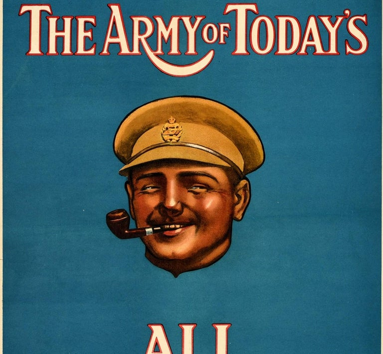 Original antique military recruitment poster - The Army of Today's All Right! - featuring a great design of a smiling soldier smoking a pipe on a blue background with the stylised bold white and red lettering above and below. Excellent condition,